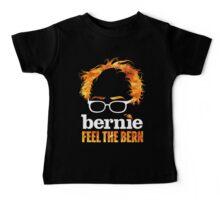 Flaming Bernie Shirt / Feel The Bern Shirt and Fundraising Gear Baby Tee