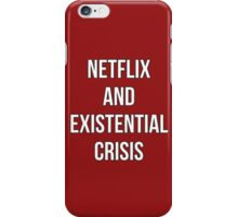 Netflix And Existencial Crisis iPhone Case/Skin