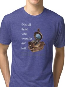 Not all Those who Wander are Lost, Tolkien, LOTR (plain background) Tri-blend T-Shirt