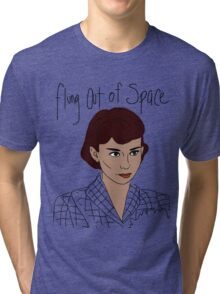 Flung Out of Space Tri-blend T-Shirt