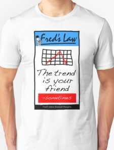 Fred's Law - The Trend Is Your Friend Unisex T-Shirt
