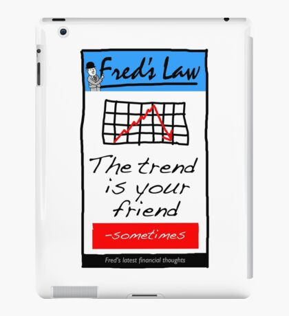 Fred's Law - The Trend Is Your Friend iPad Case/Skin