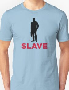 I am a corporate slave T-Shirt