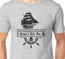 A Pirate's Life Unisex T-Shirt
