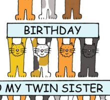 Happy Birthday to my twin sister. Sticker