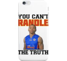 You Can't 'Randle' The Truth iPhone Case/Skin