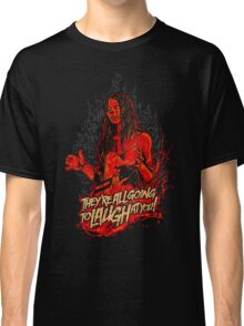 Carrie 1976 They are All Going to Laugh at You Classic T-Shirt