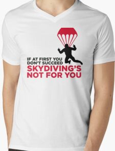 Skydiving is not for the unlucky ones. Mens V-Neck T-Shirt