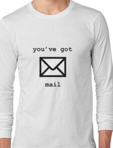 You've Got Mail Long Sleeve T-Shirt