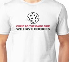 Come to the dark side. We have cookies! Unisex T-Shirt