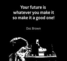 Back To The Future Doc Brown Quote 80s Poster by Taylan Soyturk
