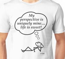 My perspective is uniquely mine..... Unisex T-Shirt