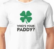 Who s your Paddy? Unisex T-Shirt