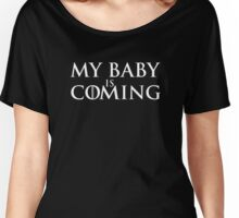 My baby is coming Women's Relaxed Fit T-Shirt