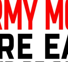 IF ARMY MOM WERE EASY THEY'D BE CALLED YOUR MOM Sticker