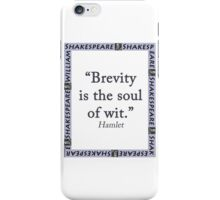 Brevity Is the Soul of Wit - Shakespeare iPhone Case/Skin