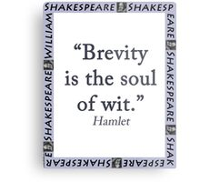 Brevity Is the Soul of Wit - Shakespeare Metal Print