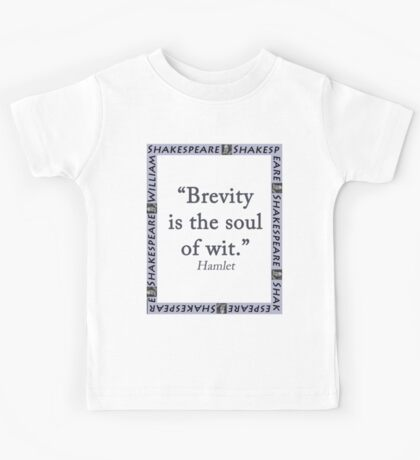 Brevity Is the Soul of Wit - Shakespeare Kids Tee
