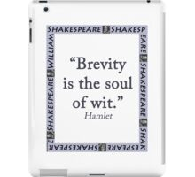 Brevity Is the Soul of Wit - Shakespeare iPad Case/Skin