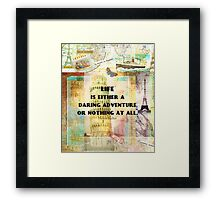 Life is either a daring adventure or nothing at all. Travel quote with retro vintage art Framed Print