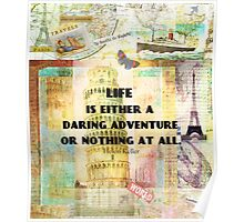 Life is either a daring adventure or nothing at all. Travel quote with retro vintage art Poster