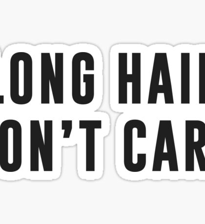 Long hair.. Don't care Sticker