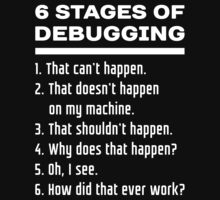 Six Stages of Debugging: White on Dark Design for Programmers Baby Tee
