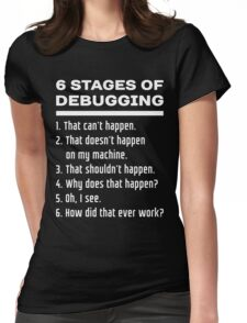 Six Stages of Debugging: White on Dark Design for Programmers Womens Fitted T-Shirt