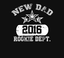 New dad 2016 Rookie Dept Unisex T-Shirt