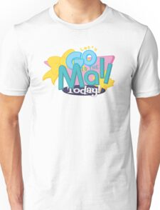 Let's Go to the Mall Today! Unisex T-Shirt