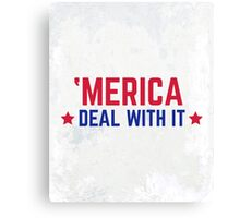 'Merica Deal With It Funny Quote Canvas Print