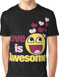 Love is awesome Graphic T-Shirt