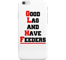 Good lag and have feeders iPhone Case/Skin