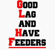 Good lag and have feeders Unisex T-Shirt