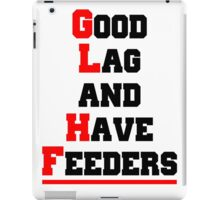 Good lag and have feeders iPad Case/Skin