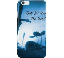 Rest is for the weak  iPhone Case/Skin