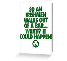 SO AN IRISHMAN... Greeting Card
