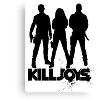 killjoys Canvas Print