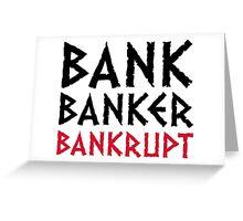 Bank Banker bankruptcy Greeting Card
