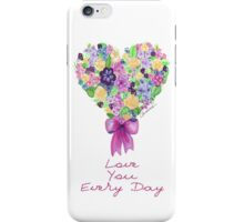 Love you every day! iPhone Case/Skin