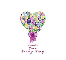 Love you every day! Photographic Print