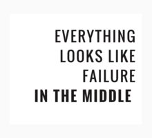 Everything looks like failure in the middle ~ Motivational Quote One Piece - Long Sleeve