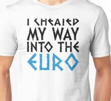 I have cheated me in the euro! Unisex T-Shirt