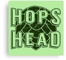 Hops Head - Beer Saying Canvas Print