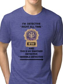 """I'm Detective """"Right All Time"""" Tri-blend T-Shirt"""