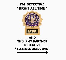 "I'm Detective ""Right All Time"" Unisex T-Shirt"