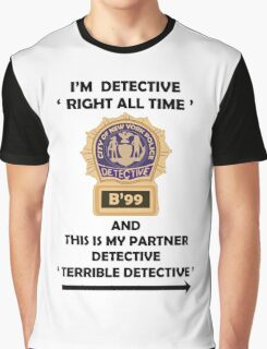 """I'm Detective """"Right All Time"""" Graphic T-Shirt"""