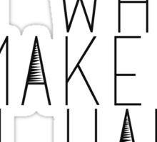 Do What Makes You Happy Sticker