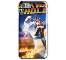 Swim Back to the hole iPhone Case/Skin