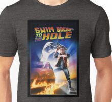 Swim Back to the hole Unisex T-Shirt